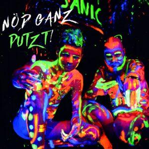 """Sanic Album – """"Nöd Ganz Putzt"""""""